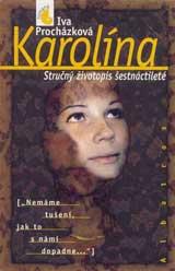 Karolína, stručný životopis šestnáctileté (1999)